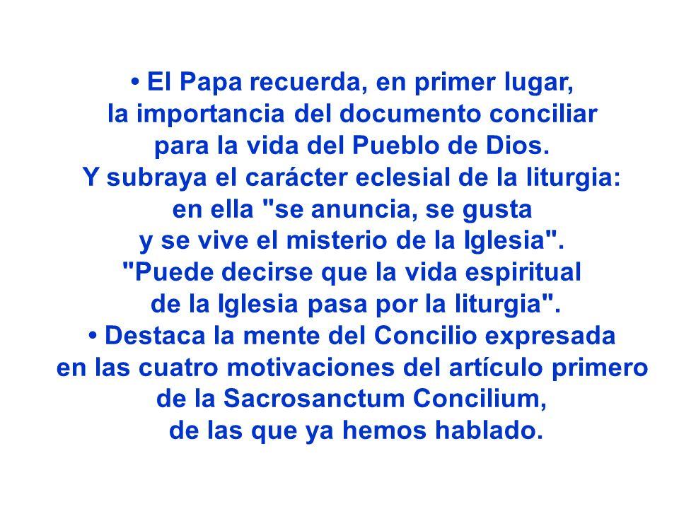 • El Papa recuerda, en primer lugar,