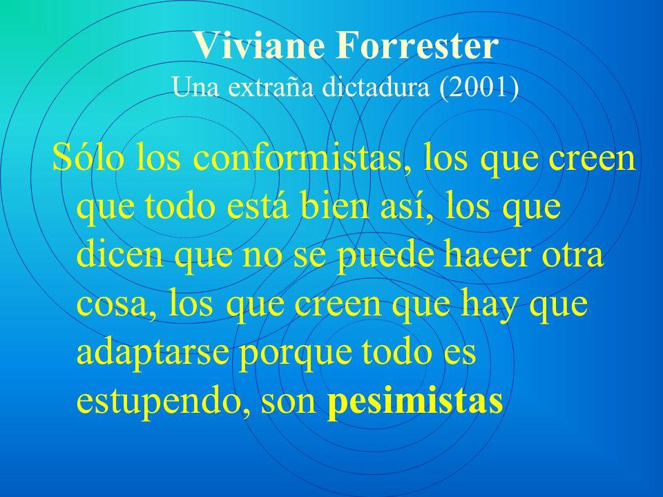 Viviane Forrester Una extraña dictadura (2001)