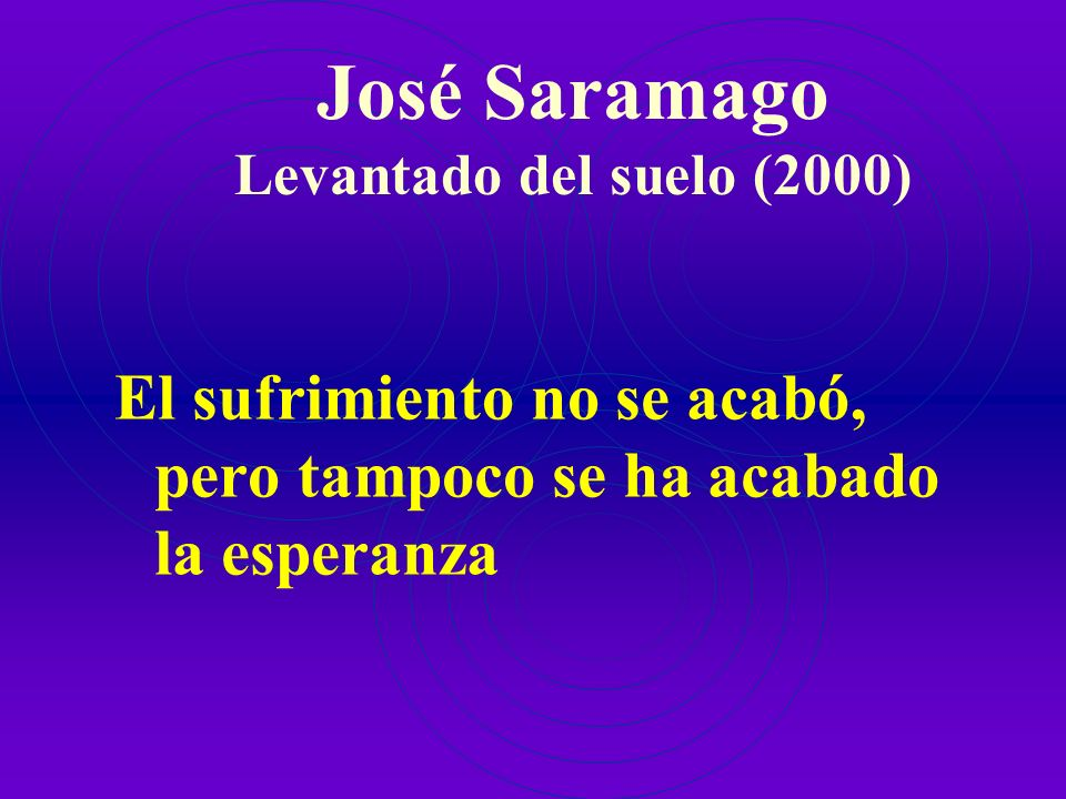 José Saramago Levantado del suelo (2000)