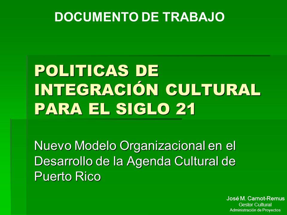 POLITICAS DE INTEGRACIÓN CULTURAL PARA EL SIGLO 21