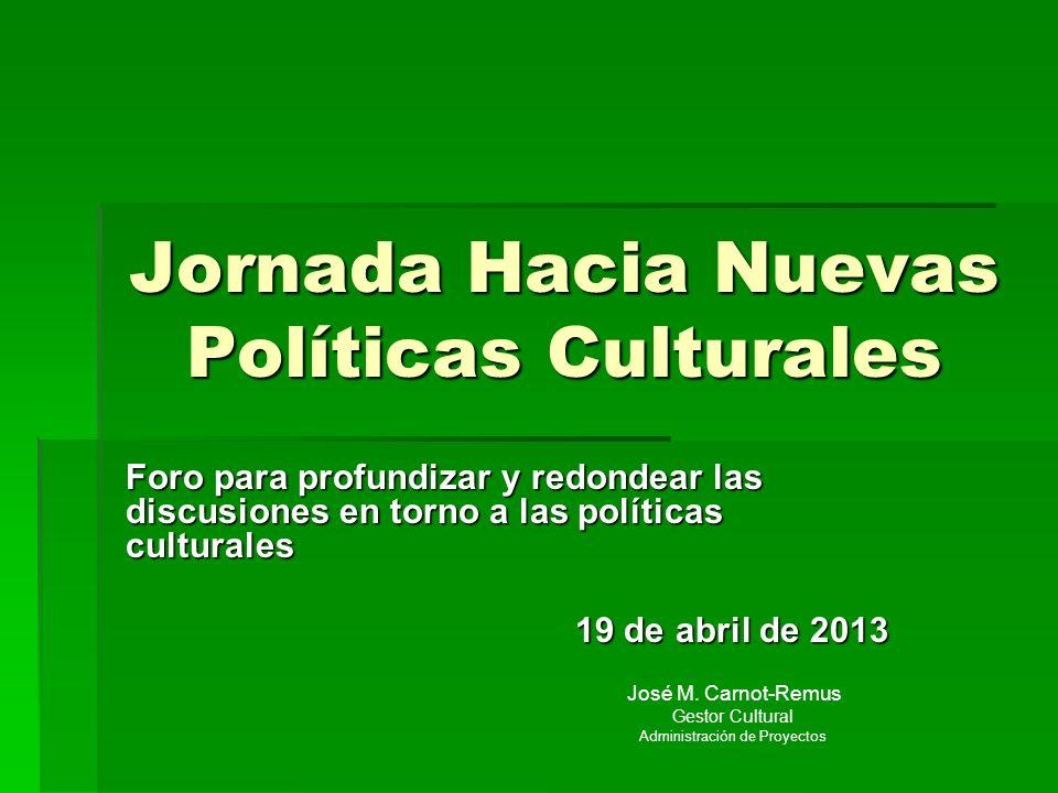 Jornada Hacia Nuevas Políticas Culturales