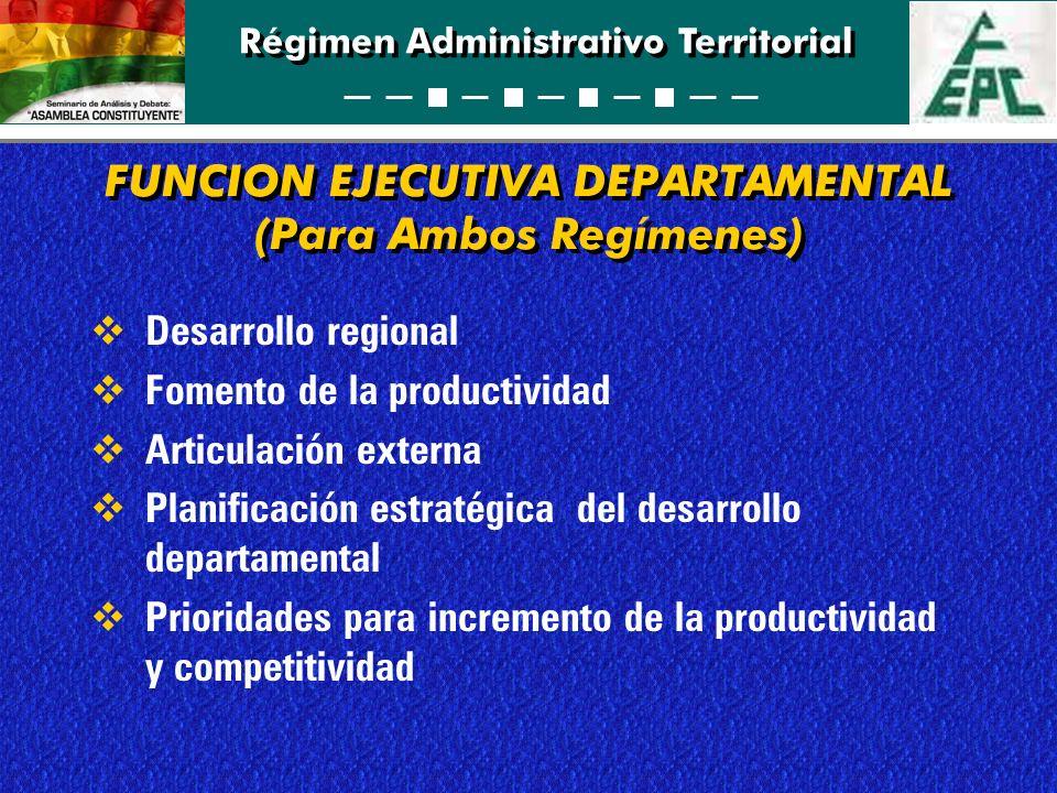 FUNCION EJECUTIVA DEPARTAMENTAL (Para Ambos Regímenes)