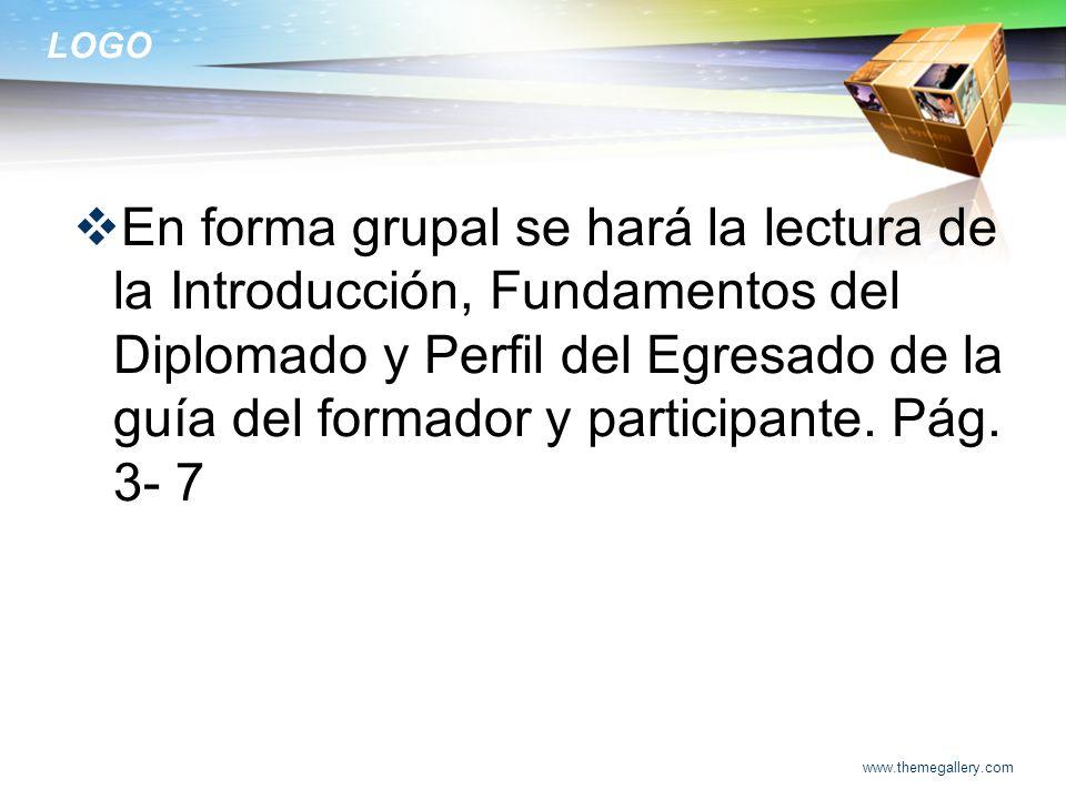 En forma grupal se hará la lectura de la Introducción, Fundamentos del Diplomado y Perfil del Egresado de la guía del formador y participante. Pág. 3- 7