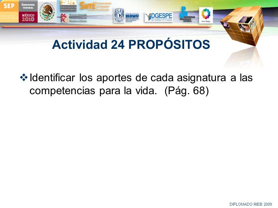 Actividad 24 PROPÓSITOS Identificar los aportes de cada asignatura a las competencias para la vida. (Pág. 68)