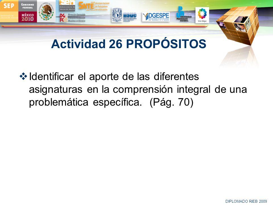 Actividad 26 PROPÓSITOS Identificar el aporte de las diferentes asignaturas en la comprensión integral de una problemática específica. (Pág. 70)
