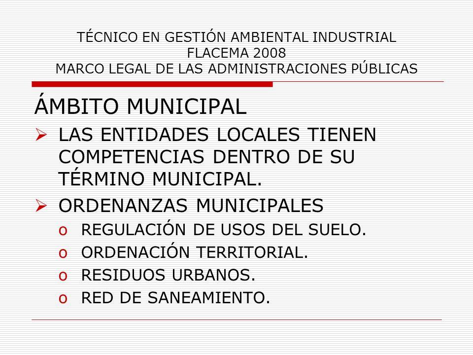 TÉCNICO EN GESTIÓN AMBIENTAL INDUSTRIAL FLACEMA 2008 MARCO LEGAL DE LAS ADMINISTRACIONES PÚBLICAS