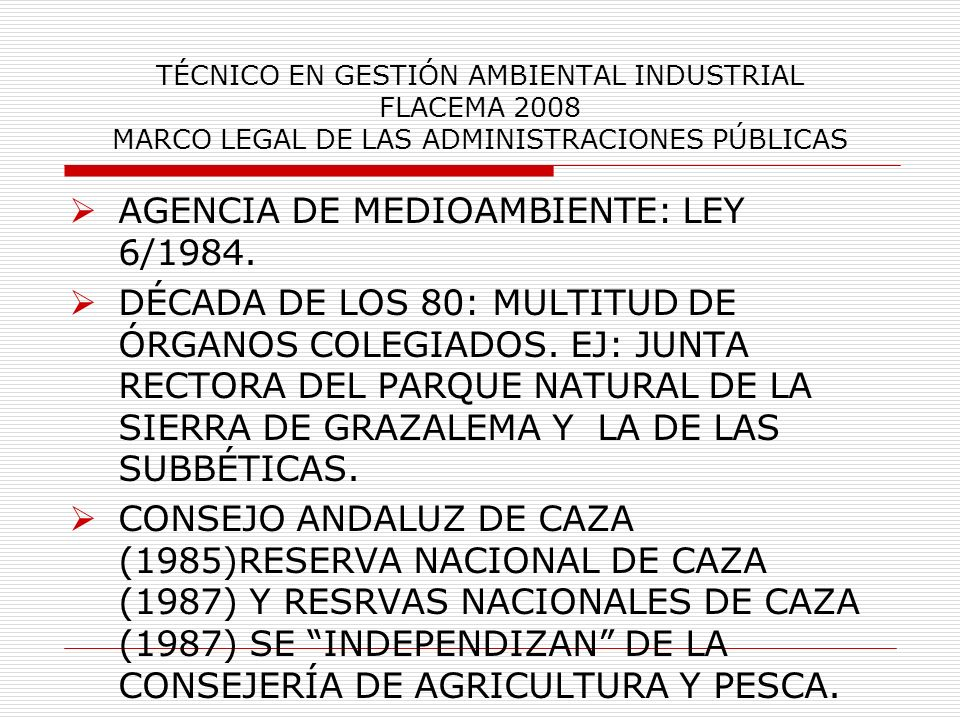 AGENCIA DE MEDIOAMBIENTE: LEY 6/1984.