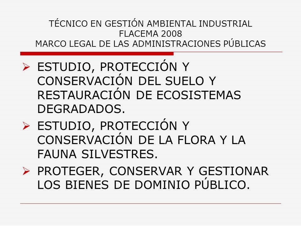 ESTUDIO, PROTECCIÓN Y CONSERVACIÓN DE LA FLORA Y LA FAUNA SILVESTRES.