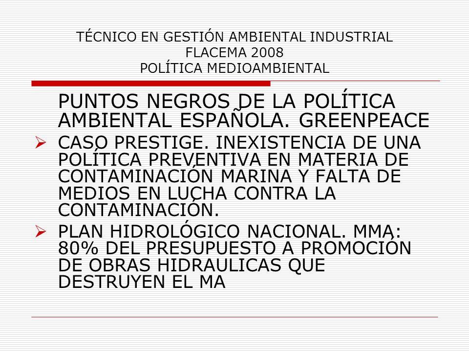 PUNTOS NEGROS DE LA POLÍTICA AMBIENTAL ESPAÑOLA. GREENPEACE