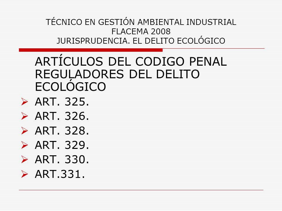 ARTÍCULOS DEL CODIGO PENAL REGULADORES DEL DELITO ECOLÓGICO