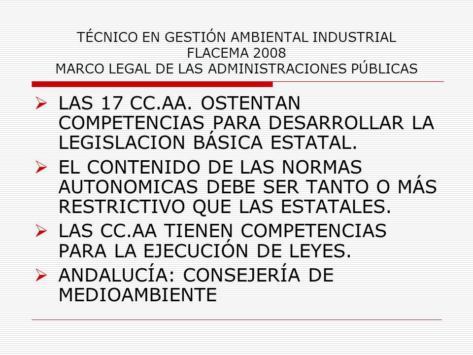 LAS CC.AA TIENEN COMPETENCIAS PARA LA EJECUCIÓN DE LEYES.