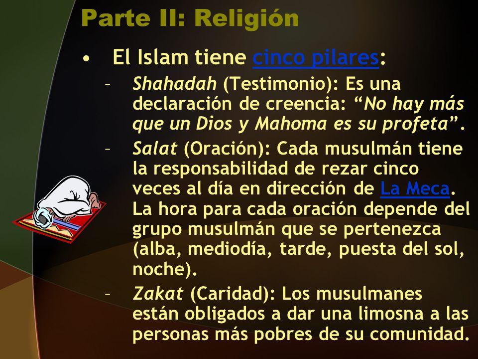 Parte II: Religión El Islam tiene cinco pilares: