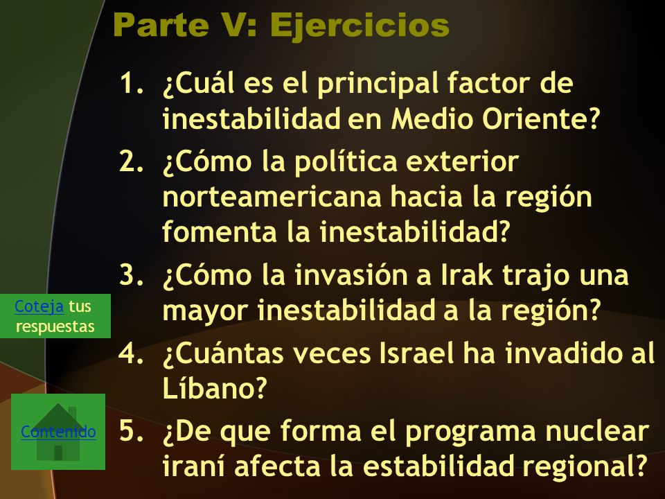 Parte V: Ejercicios ¿Cuál es el principal factor de inestabilidad en Medio Oriente