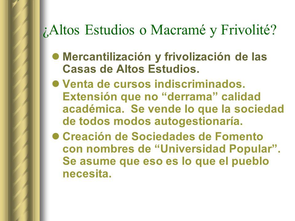 ¿Altos Estudios o Macramé y Frivolité