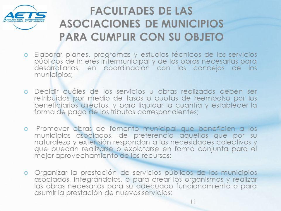 FACULTADES DE LAS ASOCIACIONES DE MUNICIPIOS PARA CUMPLIR CON SU OBJETO