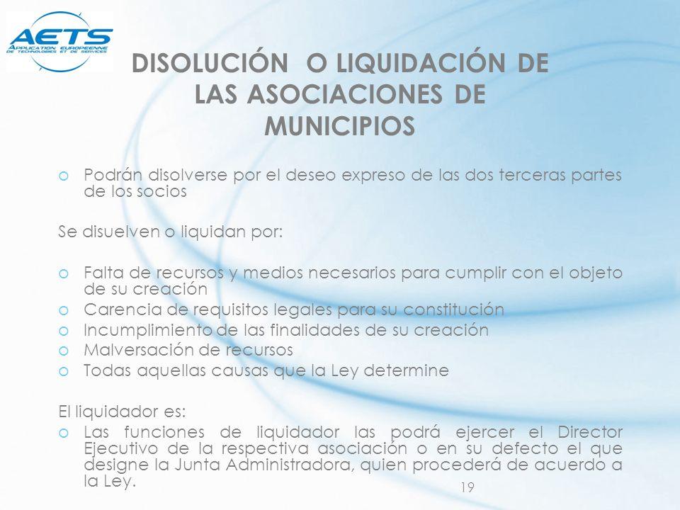DISOLUCIÓN O LIQUIDACIÓN DE LAS ASOCIACIONES DE MUNICIPIOS