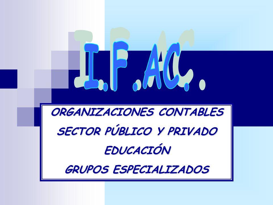 I.F.AC. ORGANIZACIONES CONTABLES SECTOR PÚBLICO Y PRIVADO EDUCACIÓN