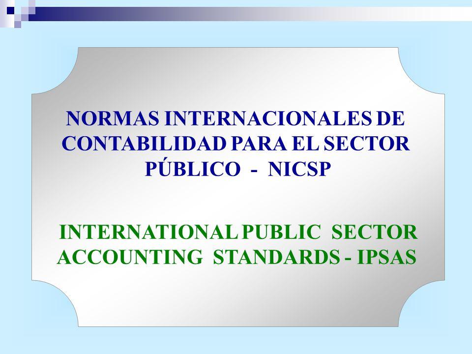 NORMAS INTERNACIONALES DE CONTABILIDAD PARA EL SECTOR PÚBLICO - NICSP