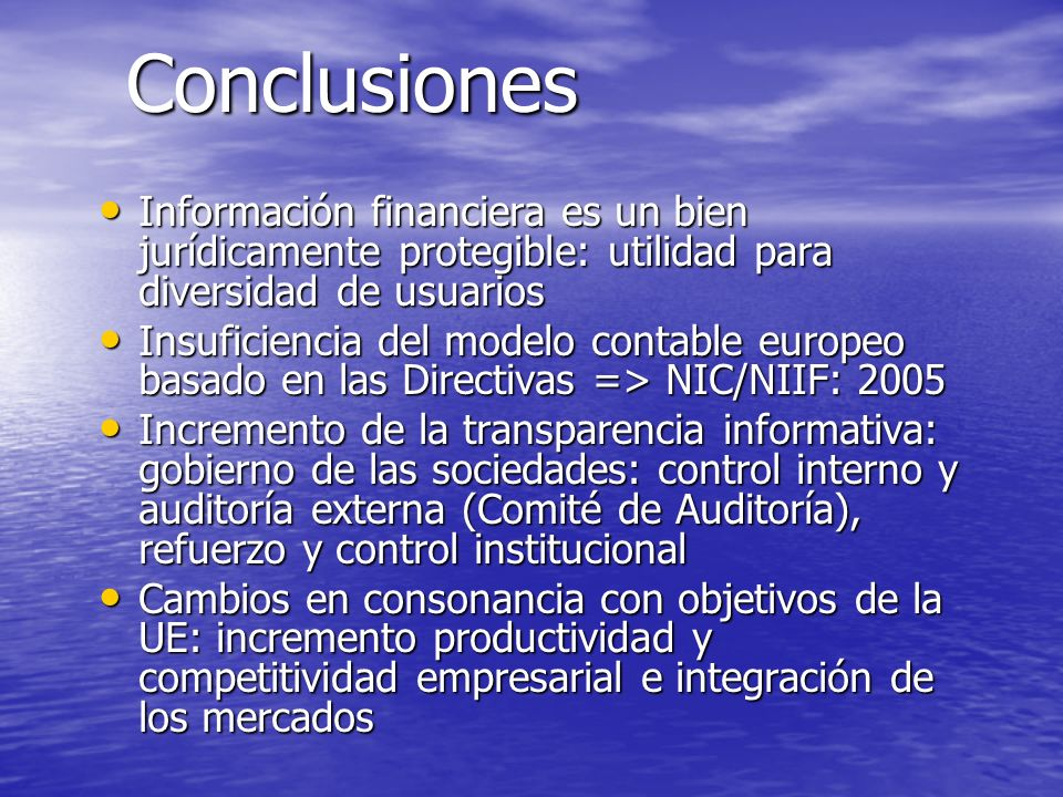 Conclusiones Información financiera es un bien jurídicamente protegible: utilidad para diversidad de usuarios.