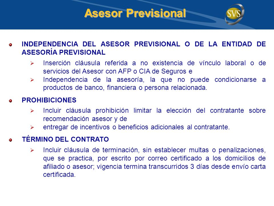 Asesor Previsional INDEPENDENCIA DEL ASESOR PREVISIONAL O DE LA ENTIDAD DE ASESORÍA PREVISIONAL.