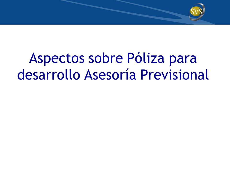 Aspectos sobre Póliza para desarrollo Asesoría Previsional