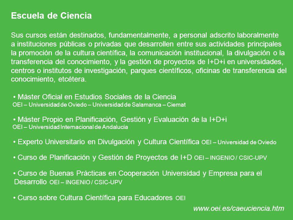 Escuela de Ciencia Sus cursos están destinados, fundamentalmente, a personal adscrito laboralmente.