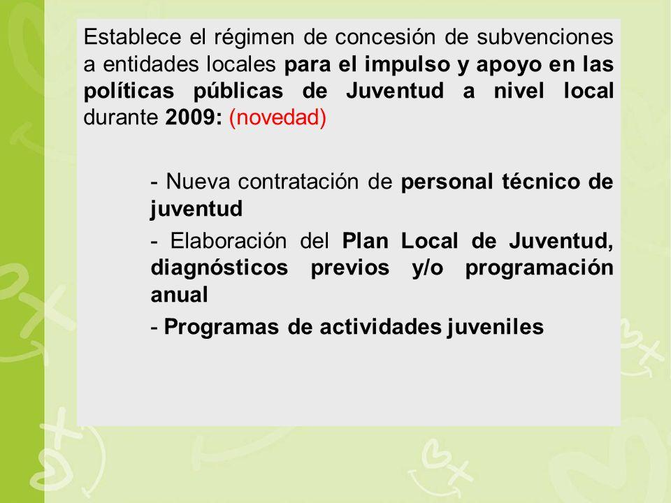 Establece el régimen de concesión de subvenciones a entidades locales para el impulso y apoyo en las políticas públicas de Juventud a nivel local durante 2009: (novedad)