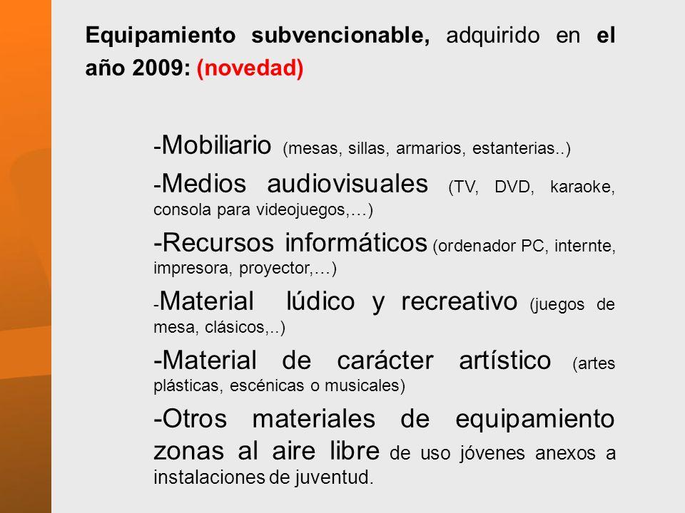 Equipamiento subvencionable, adquirido en el año 2009: (novedad)