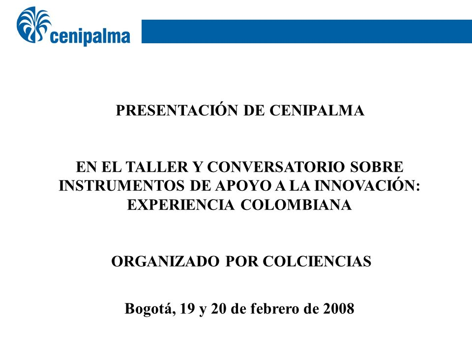 PRESENTACIÓN DE CENIPALMA ORGANIZADO POR COLCIENCIAS