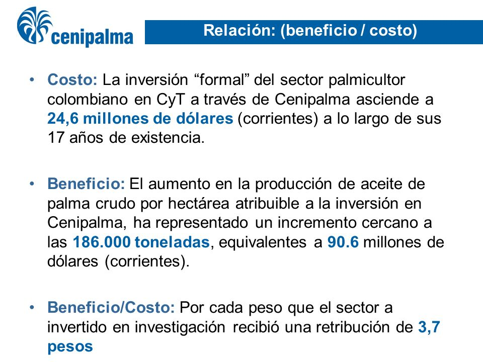 Relación: (beneficio / costo)