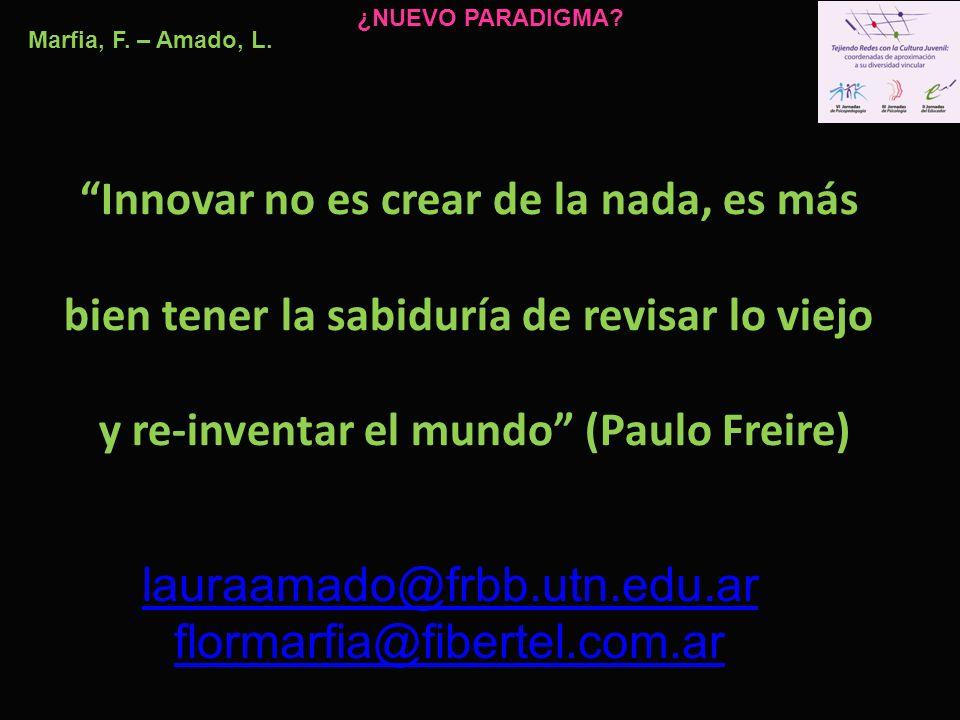 y re-inventar el mundo (Paulo Freire)