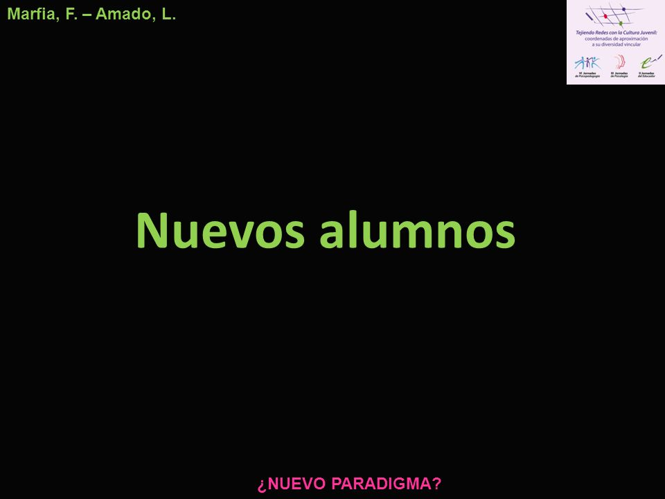 Marfia, F. – Amado, L. Nuevos alumnos ¿NUEVO PARADIGMA