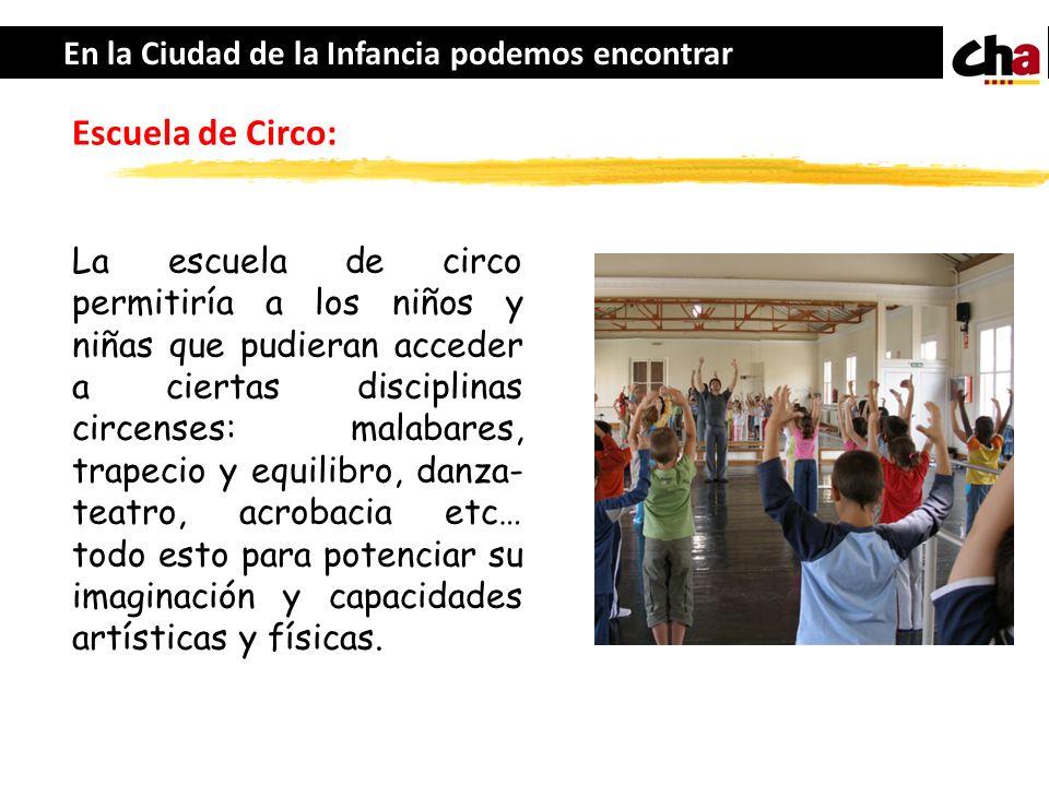 Escuela de Circo: En la Ciudad de la Infancia podemos encontrar