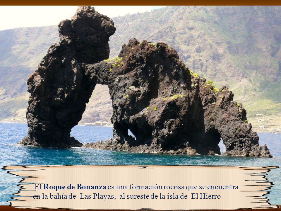 El Roque de Bonanza es una formación rocosa que se encuentra en la bahía de Las Playas, al sureste de la isla de El Hierro