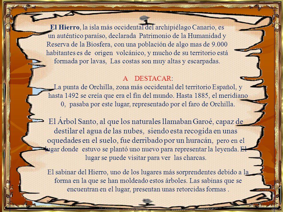 El Hierro, la isla más occidental del archipiélago Canario, es