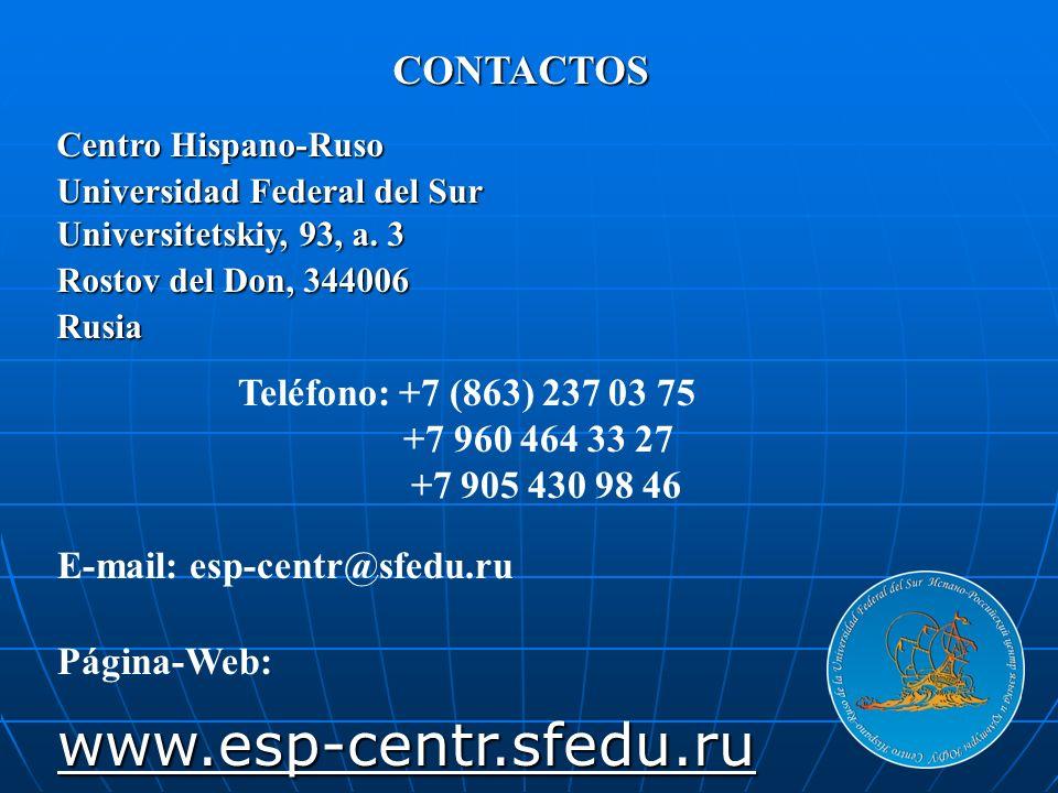 www.esp-centr.sfedu.ru CONTACTOS Teléfono: +7 (863) 237 03 75