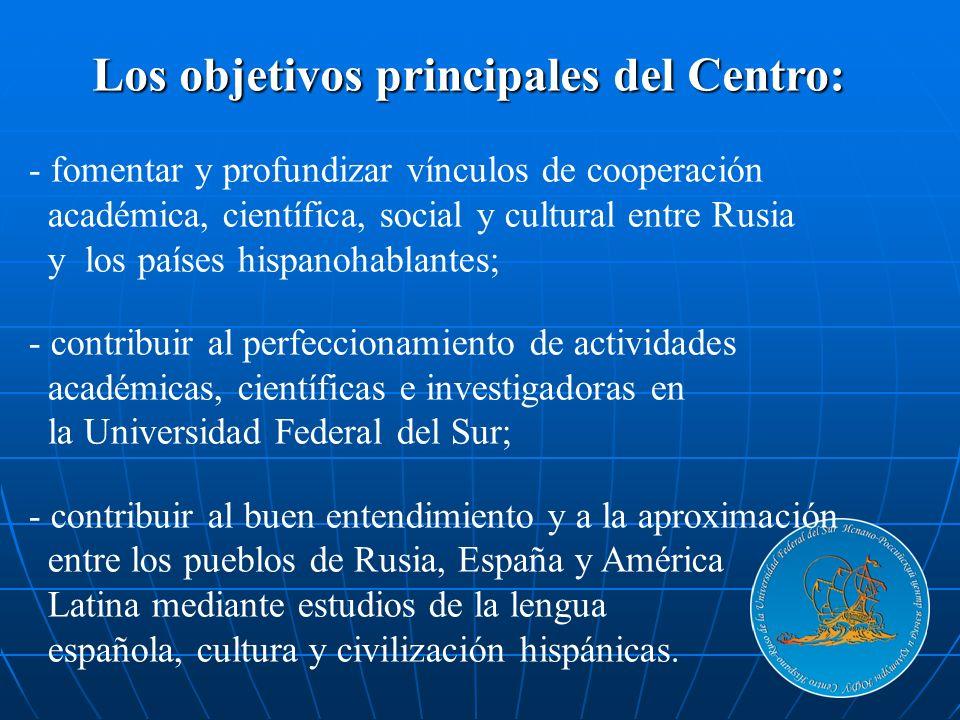 Los objetivos principales del Centro: