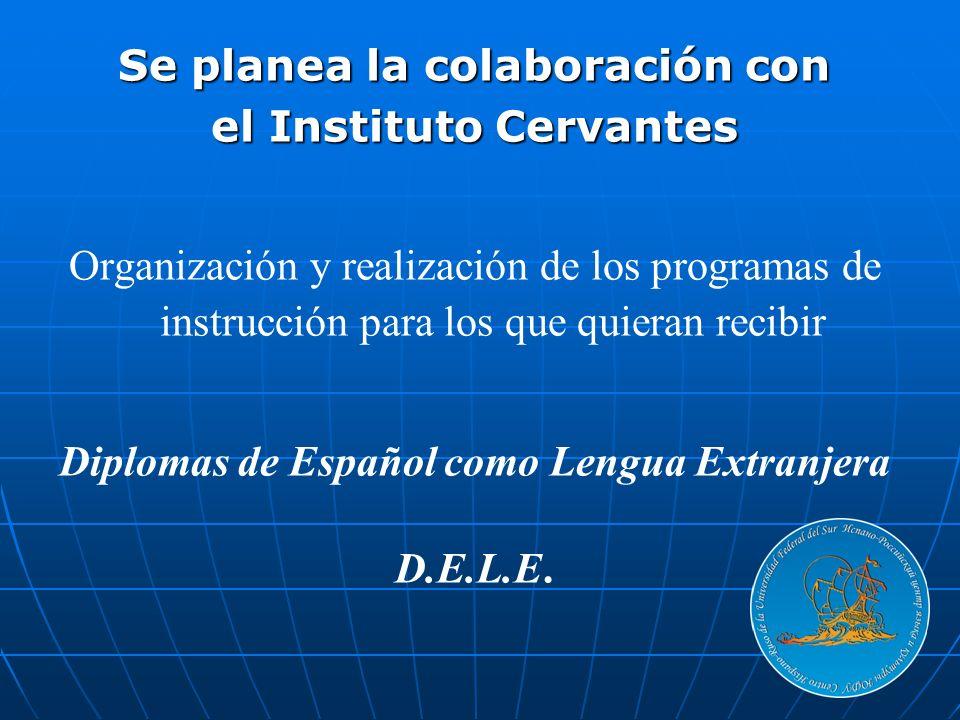 Se planea la colaboración con el Instituto Cervantes