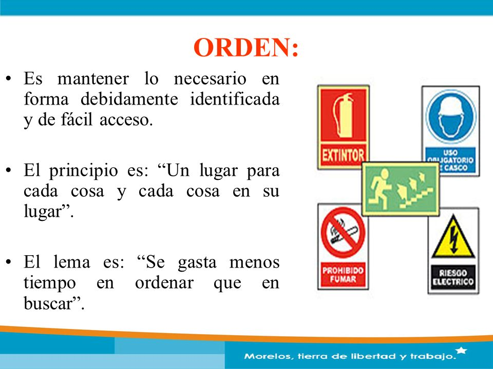 ORDEN: Es mantener lo necesario en forma debidamente identificada y de fácil acceso.