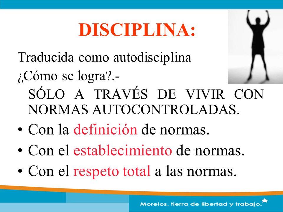 DISCIPLINA: Con la definición de normas.