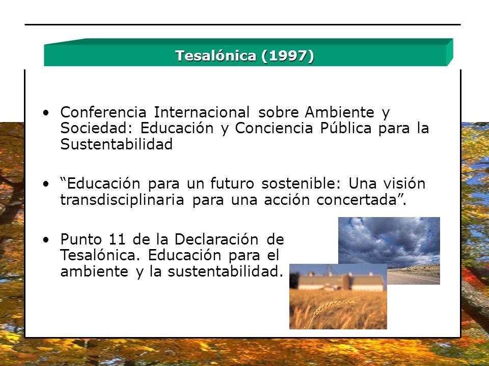 Tesalónica (1997) Conferencia Internacional sobre Ambiente y Sociedad: Educación y Conciencia Pública para la Sustentabilidad.