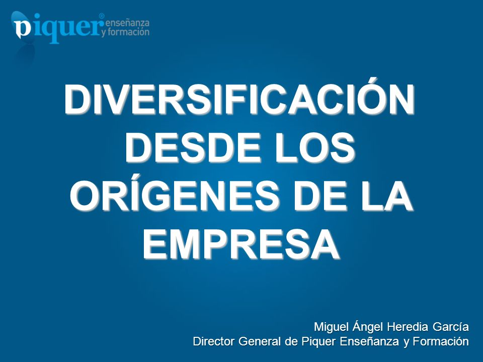DIVERSIFICACIÓN DESDE LOS ORÍGENES DE LA EMPRESA