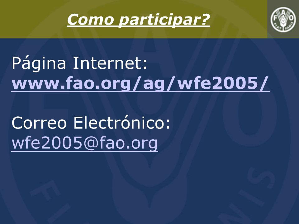 Página Internet: www.fao.org/ag/wfe2005/ Correo Electrónico: