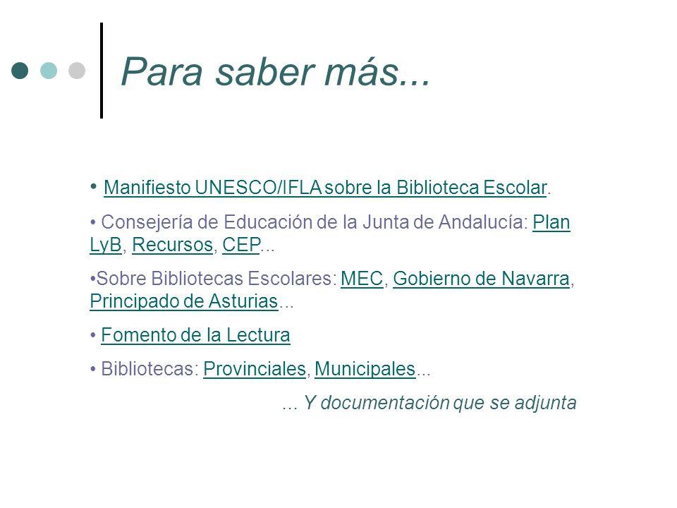 Para saber más... Manifiesto UNESCO/IFLA sobre la Biblioteca Escolar.