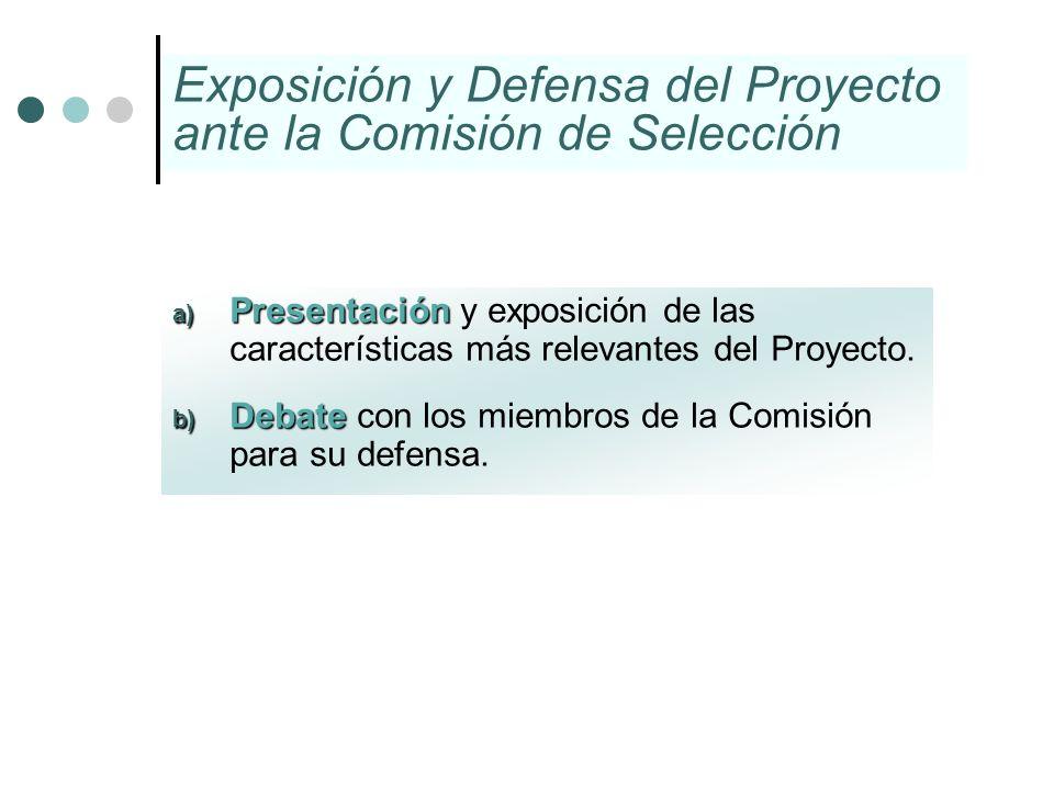 Exposición y Defensa del Proyecto ante la Comisión de Selección