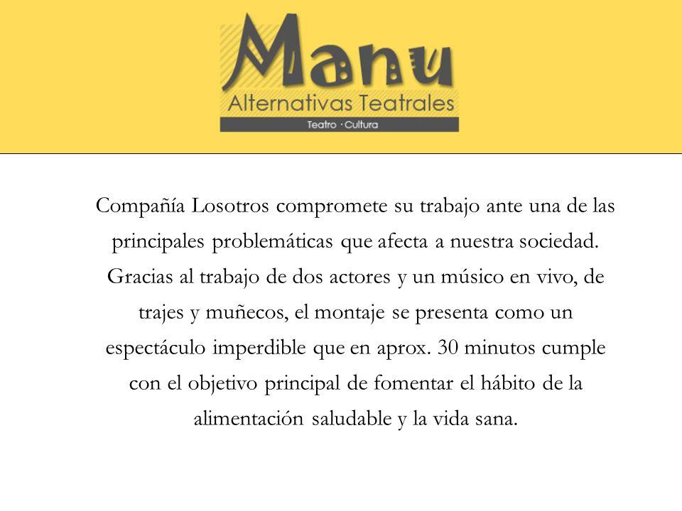 Compañía Losotros compromete su trabajo ante una de las principales problemáticas que afecta a nuestra sociedad.