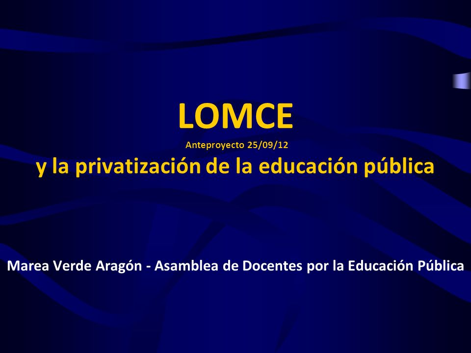 LOMCE Anteproyecto 25/09/12 y la privatización de la educación pública
