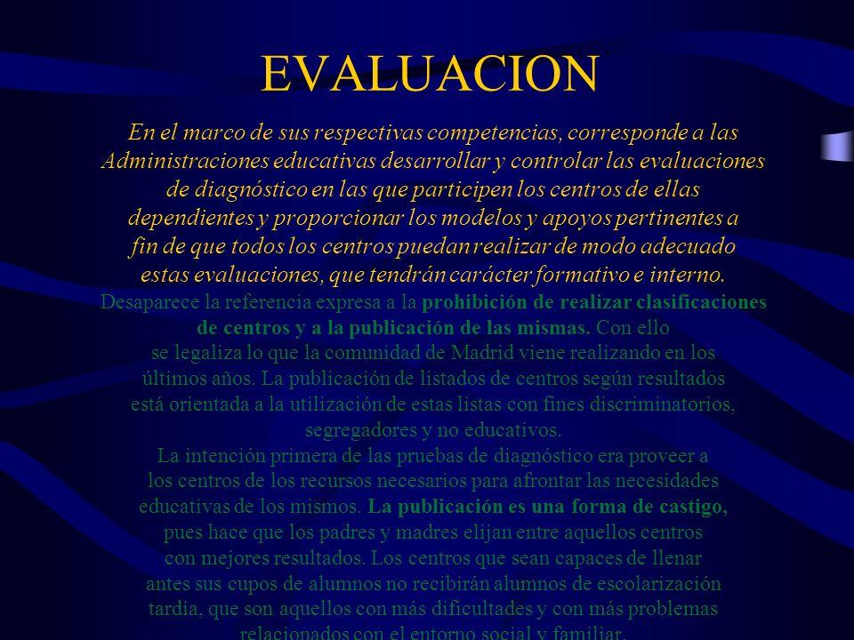 EVALUACION En el marco de sus respectivas competencias, corresponde a las. Administraciones educativas desarrollar y controlar las evaluaciones.