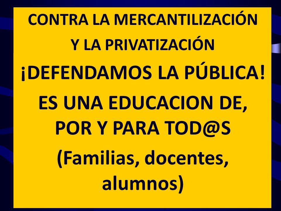 ¡DEFENDAMOS LA PÚBLICA! ES UNA EDUCACION DE, POR Y PARA TOD@S