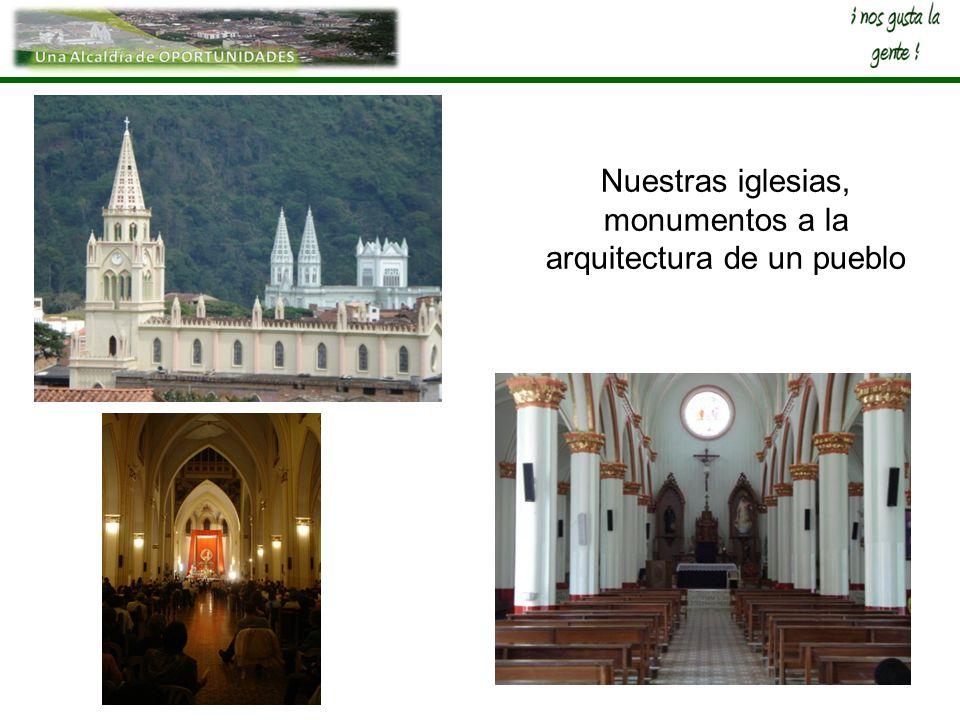 Nuestras iglesias, monumentos a la arquitectura de un pueblo